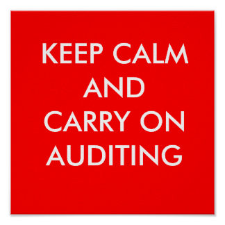KEEP CALM AND CARRY ON AUDITING POSTER