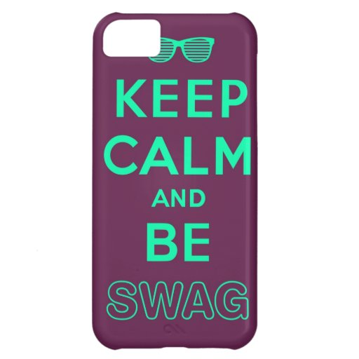 Keep Calm and Carry On Be Swag Sunglasses iPhone 5C Cases