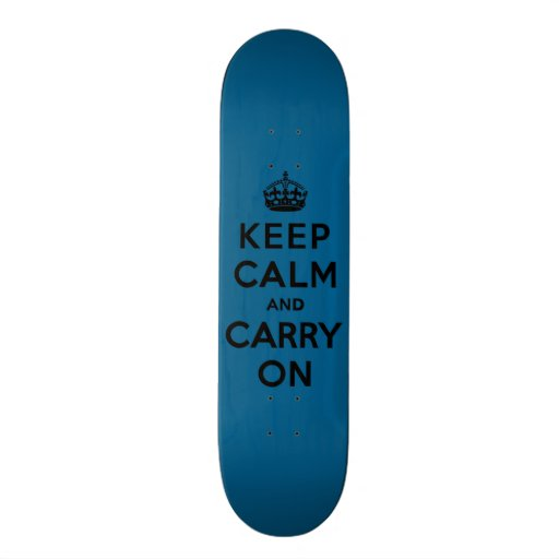 Keep Calm and Carry On Black on Millenium Blue Skateboards