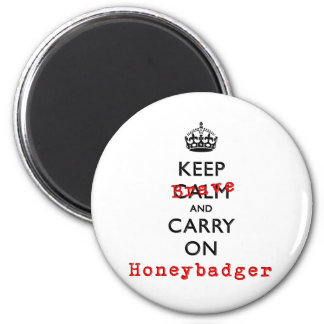 Keep Calm and Carry On  Brave Honeybadger 6 Cm Round Magnet