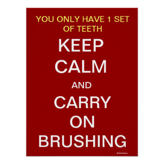 Keep Calm and Carry On Brushing - Dentist Poster