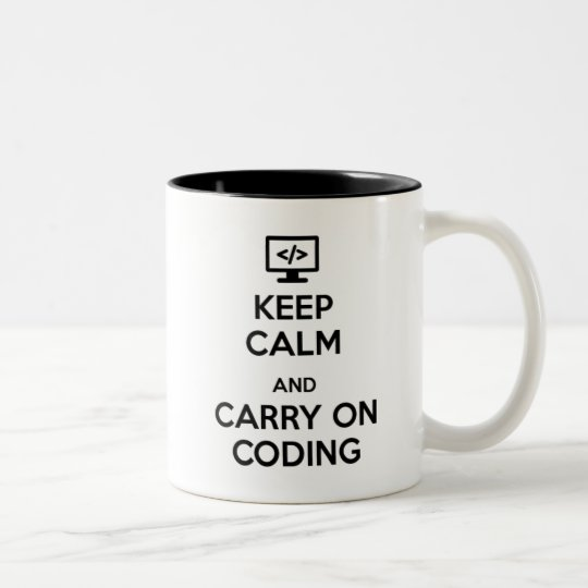 Keep Calm and Carry On Coding Two-Tone Coffee