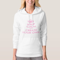Keep Calm and Carry On Create Your Own | Pink Sweatshirt