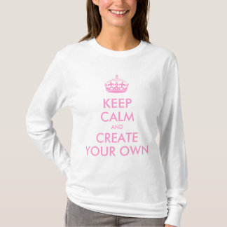 Keep Calm and Carry On Create Your Own | Pink T-Shirt