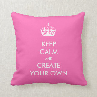 Keep Calm and Carry On Create Your Own White Pink Cushion