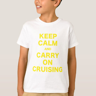 Keep Calm and Carry On Cruising T-Shirt