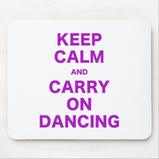 Keep Calm and Carry On Dancing Mousepads