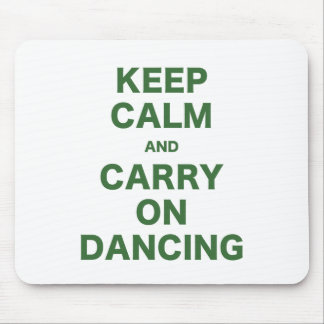 Keep Calm and Carry On Dancing Mouse Pad