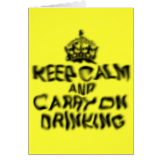 Keep calm and carry on drinking card
