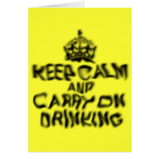 Keep calm and carry on drinking cards