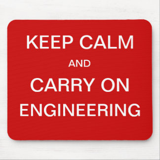 Keep Calm and Carry On Engineering Mouse Mat