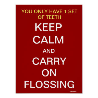 Keep Calm and Carry On Flossing - Dental Poster