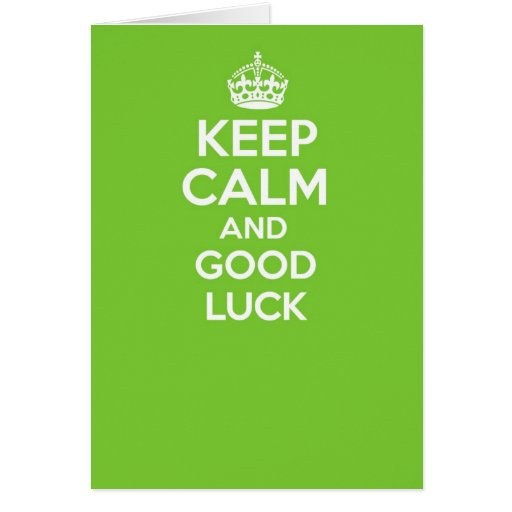 Keep calm and carry on greetings card - GOOD LUCK