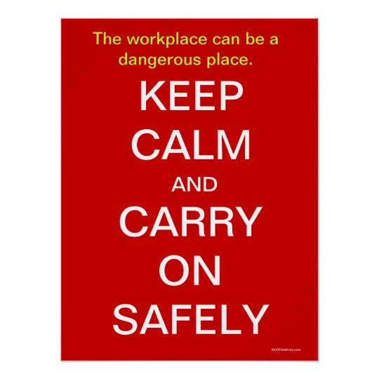 Keep Calm and Carry On Health and Safety