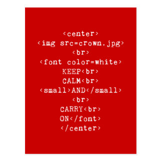 Keep Calm and Carry On html (in any color) Postcard