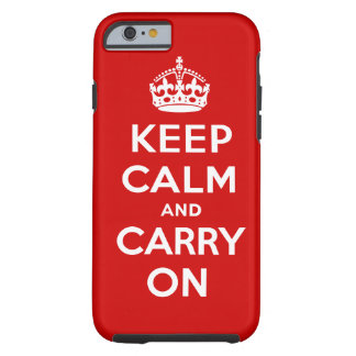 Keep Calm and Carry On iPhone 6 case Tough iPhone 6 Case
