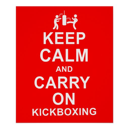 Keep Calm and Carry On Kickboxing Poster