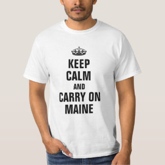 Keep calm and Carry on Maine T-shirt