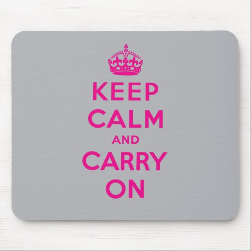 Keep Calm And Carry On Mouse Pad