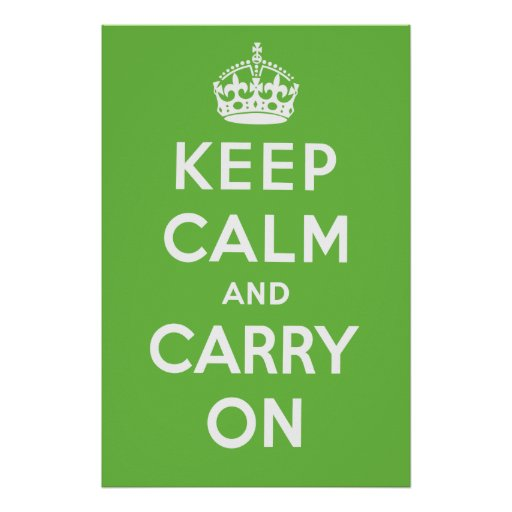 Keep Calm and Carry On Poster - Green