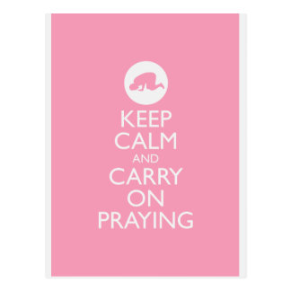 'Keep Calm and Carry on Praying' Pink! Postcard