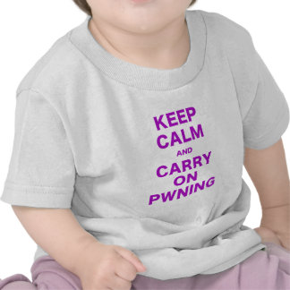 Keep Calm and Carry On Pwning T-shirts