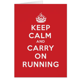 Keep Calm and Carry On Running Greeting Card