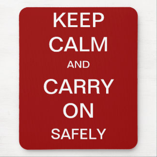 Keep Calm and Carry On Safely - Health and Safety Mouse Mat