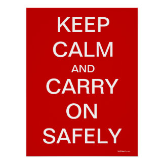 Keep Calm and Carry On Safely - Health and Safety Poster