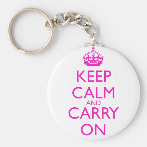 Keep Calm and Carry On Shocking Pink Text Keychains