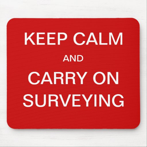 Keep Calm and Carry On Surveying - Surveyor Quote Mouse Mats