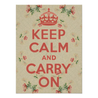 Keep Calm and Carry On Wildroses Vintage Posters