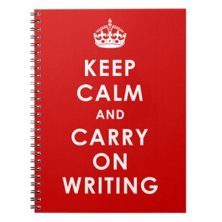 KEEP CALM AND CARRY ON WRITING - notebook