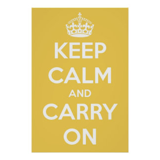 Keep Calm and Carry On Yellow and White Poster