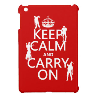 Keep Calm and Carry On (zombies) (any color) iPad Mini Case