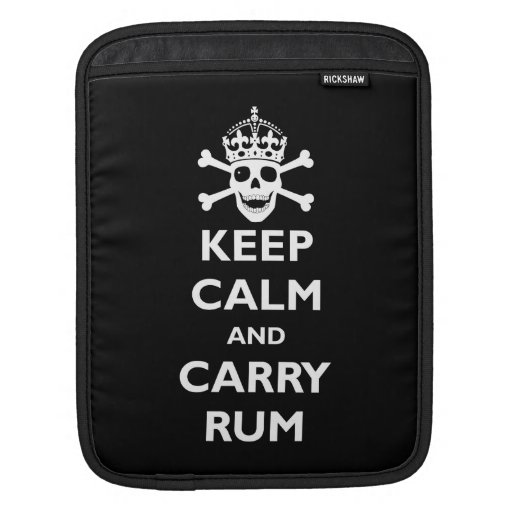 Keep Calm and Carry Rum Sleeve For iPads