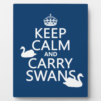 Keep Calm and Carry Swans - all colors Plaque