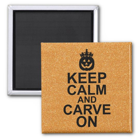 Keep Calm and Carve On Halloween Pumpkin Magnet