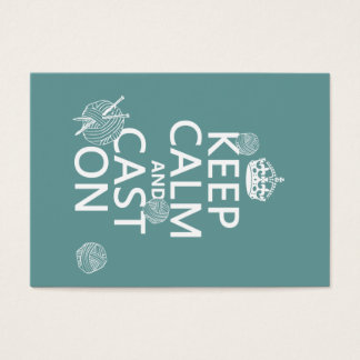 Keep Calm and Cast On - all colors Business Card