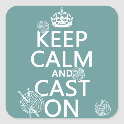 Keep Calm and Cast On - all colors Stickers