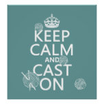 Keep Calm and Cast On - all colours Poster