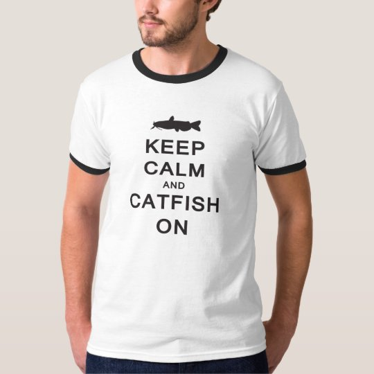 Keep Calm and Catfish On -- Ringer T-shirt