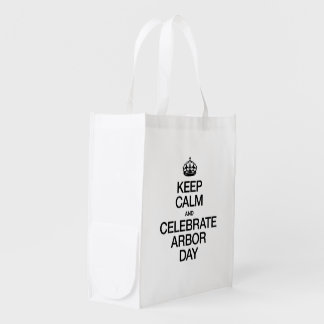 KEEP CALM AND CELEBRATE ARBOR DAY MARKET TOTE