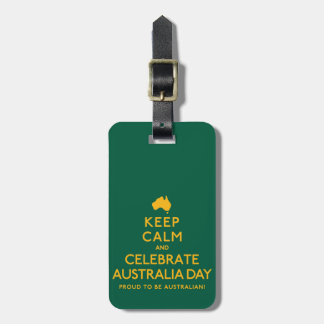 Keep Calm and Celebrate Australia Day! Luggage Tag