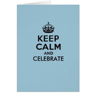 Keep Calm and Celebrate Card