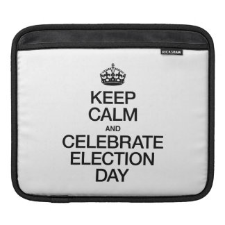 KEEP CALM AND CELEBRATE ELECTION DAY SLEEVE FOR iPads