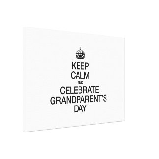 KEEP CALM AND CELEBRATE GRANDPARENTS DAY CANVAS PRINT