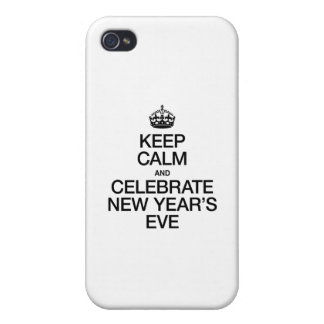 KEEP CALM AND CELEBRATE NEW YEAR'S EVE iPhone 4 CASES