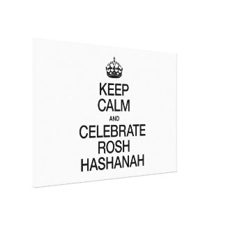 KEEP CALM AND CELEBRATE ROSH HASHANAH CANVAS PRINTS