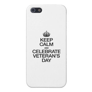 KEEP CALM AND CELEBRATE VETERANS DAY CASES FOR iPhone 5